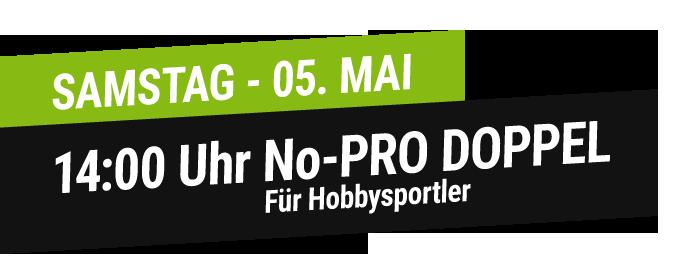 05. MAI - 14:00 Uhr - No-Pro Doppel - Für Hobbysportler
